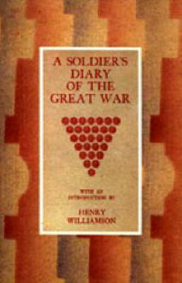 Soldier's Diary of the Great War by Henry Williamson