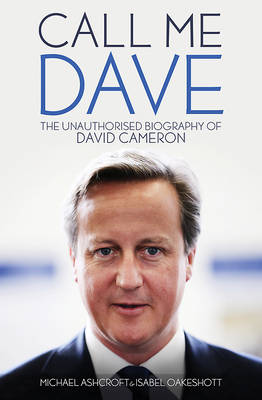 Call Me Dave by Michael A. Ashcroft
