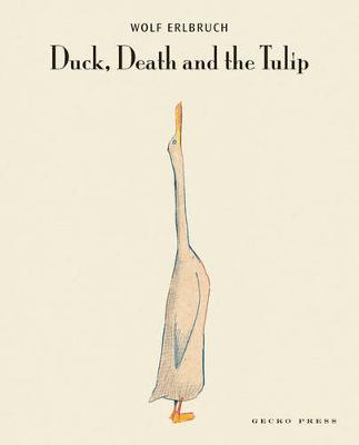 Duck Death and the Tulip by Wolf Erlbruch