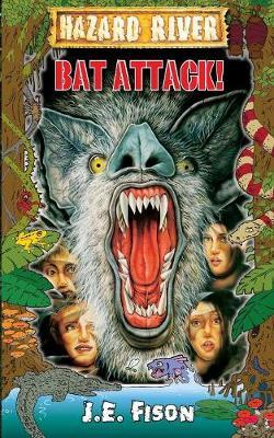 Bat Attack! by J.E. Fison