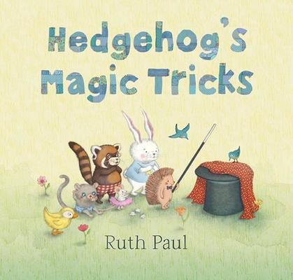 Hedgehog's Magic Tricks by Ruth Paul