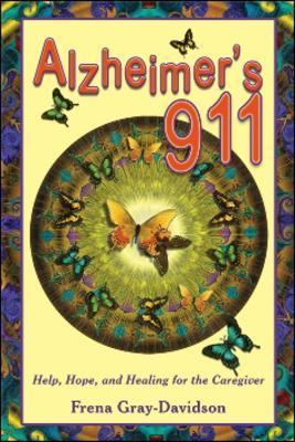 Alzheimer's 911 by Frena  Gray-Davidson