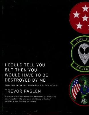 I Could Tell You But Then You Would Have To Be Destroyed By Me by Trevor Paglen