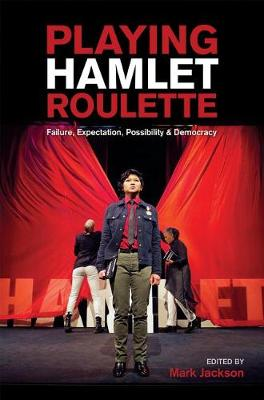 Playing Hamlet Roulette by Mark Jackson