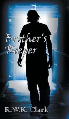 Brothers Keeper by K. Clark