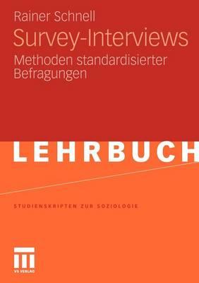 Survey-Interviews: Methoden Standardisierter Befragungen by Dr Rainer Schnell