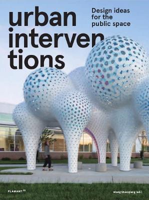 Urban Intervention: Design Ideas for Public Space book