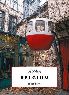 The Hidden Belgium by Derek Blyth