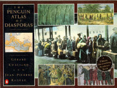 The Penguin Atlas of the Diasporas by Gerard Chaliand