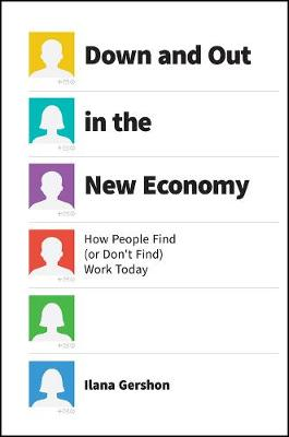 Down and Out in the New Economy by Ilana Gershon