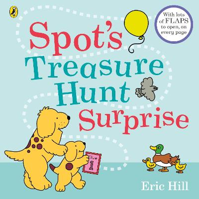 Spot's Treasure Hunt Surprise: with lots of flaps to open, on every page book