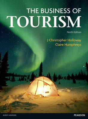 The Business of Tourism by J. Christopher Holloway