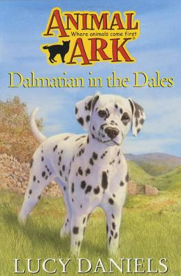 Dalmatian in the Dales by Lucy Daniels