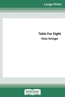 Table for Eight (16pt Large Print Edition) by Tricia Stringer