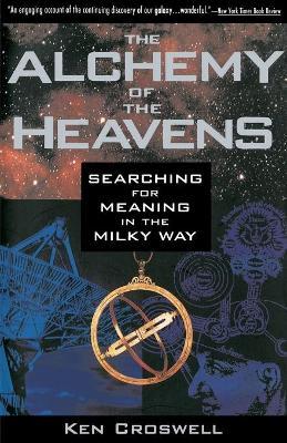 Alchemy of the Heavens by Ken Croswell