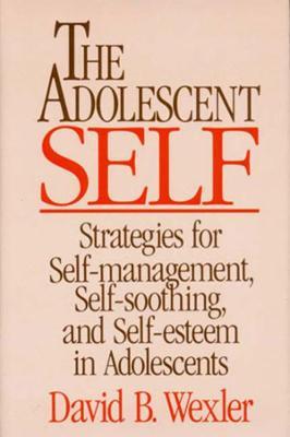 The Adolescent Self by David B. Wexler