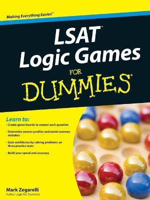 LSAT Logic Games For Dummies by Mark Zegarelli