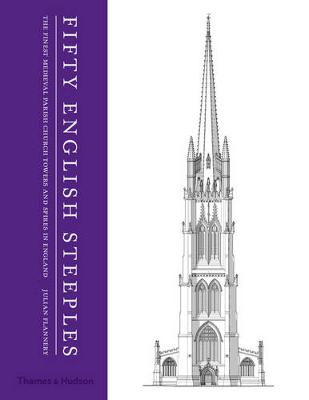 Fifty English Steeples by Julian Flannery