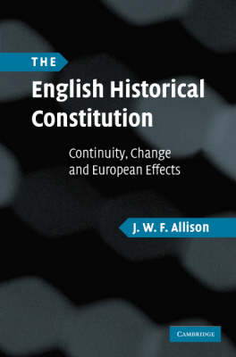 The English Historical Constitution by J. W. F. Allison