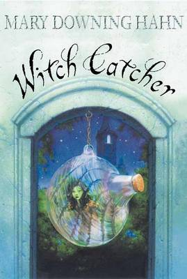 Witch Catcher by Mary Downing Hahn