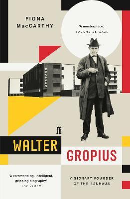 Walter Gropius: Visionary Founder of the Bauhaus book