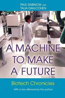 A Machine to Make a Future by Paul Rabinow