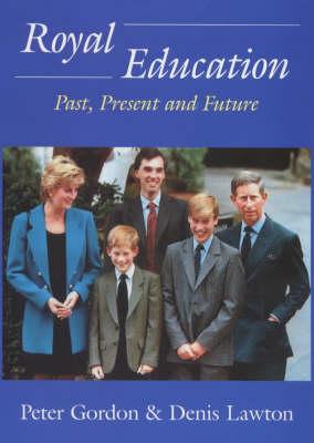 Royal Education by Professor Peter Gordon