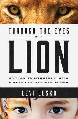 Through the Eyes of a Lion by Levi Lusko