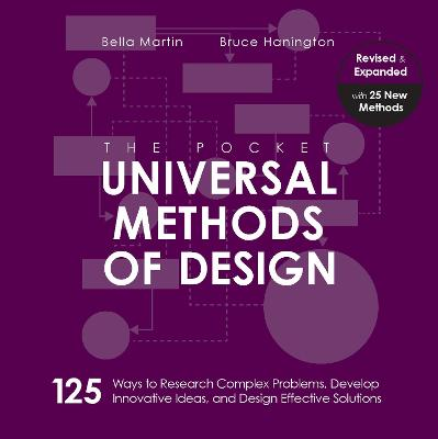 The Pocket Universal Methods of Design, Revised and Expanded: 125 Ways to Research Complex Problems, Develop Innovative Ideas, and Design Effective Solutions book