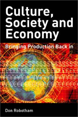 Culture, Society, Economy by Don Robotham