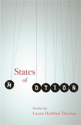 States of Motion by Laura Hulthen Thomas
