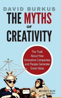 The Myths of Creativity by David Burkus