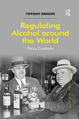 Regulating Alcohol Around the World by Tiffany Bergin