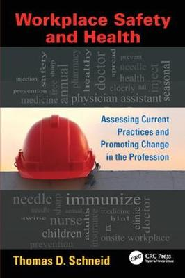 Workplace Safety and Health by Thomas D. Schneid
