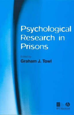 Pyschological Research in Prisons by Graham J. Towl