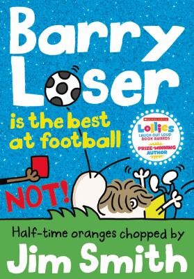 Barry Loser is the best at football NOT! by Jim Smith