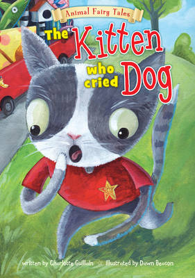 Kitten Who Cried Dog by Charlotte Guillain
