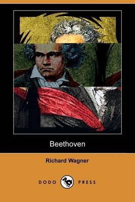 Beethoven (Dodo Press) by Richard Wagner