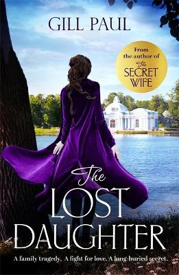 The Lost Daughter: From the #1 bestselling author of The Secret Wife by Gill Paul