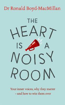 The Heart is a Noisy Room by Ronald Boyd-MacMillan