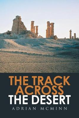 The Track Across the Desert by Adrian McMinn