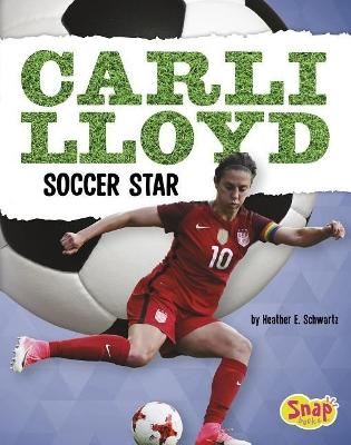 Carli Lloyd by Heather E. Schwartz