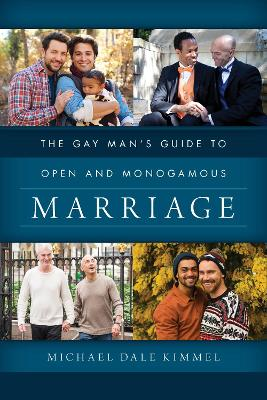 The Gay Man's Guide to Open and Monogamous Marriage book