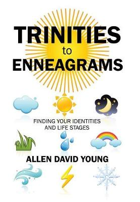 Trinities to Enneagrams by Allen David Young Phd