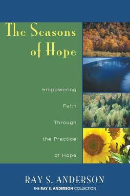 The Seasons of Hope by Ray S Anderson