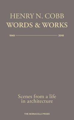 Henry N. Cobb: Words and Works 1948-2018: Scenes from a Life in Architecture book