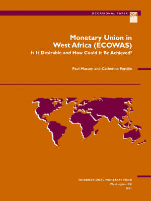 Monetary Union in West Africa (ECOWAS) by Paul R. Masson
