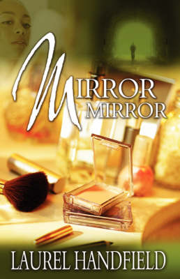 Mirror, Mirror by Laurel Handfield