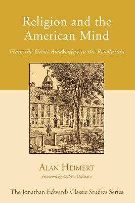 Religion and the American Mind by Alan Heimert