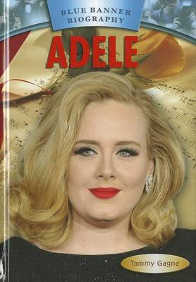 Adele by Tammy Gagne